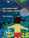 When Grandma Climbed the Magic Ladder by Priya Narayanan