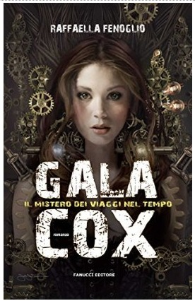 Gala Cox. Il mistero dei viaggi nel tempo by Raffaella Fenoglio