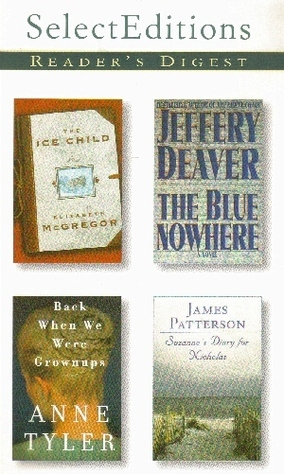 Reader's Digest Select Editions, Volume 257, 2001 #5: The Ice Child / The Blue Nowhere / Back When We Were Grownups / Suzanne's Diary for Nicholas