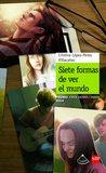 Siete formas de ver el mundo by Cristina López-Perea Villac...