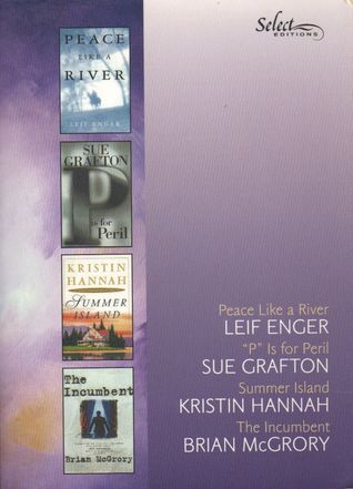 Reader's Digest Select Editions, Volume 256, 2001 #4: P is for Peril / Summer Island / The Incumbent / Peace Like a River