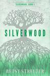 Silverwood  (Silverwood #1)
