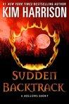 Sudden Backtrack (The Hollows #13.1)