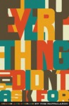 Everything You Didn't Ask For by Tom Pappalardo