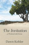 The Invitation by Dawn Kohler
