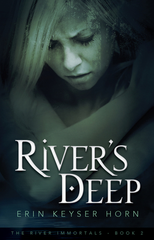 River's Deep by Erin Keyser Horn