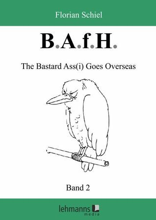 B.A.f.H. Band 2 The Bastard Assi Goes Overseas