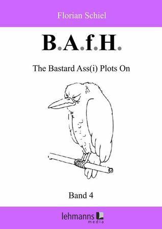B.A.f.H. Band 4 The Bastard Ass i Plots on