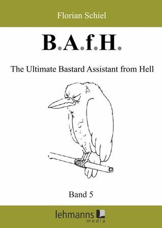 B.A.f.H. Band 5 The Ultimate Bastard Assistant from Hell