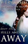 Over The Hills And Far Away (Helicon Muses, #4)