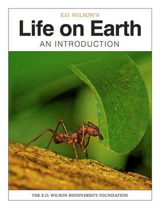 E.O. Wilson's Life on Earth - An Introduction