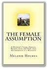The Female Assumption by Melanie Holmes