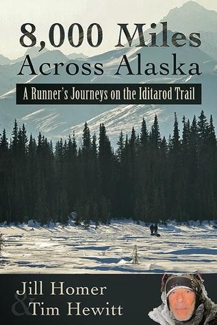 8,000 Miles Across Alaska: A Runner's Journeys on the Iditarod Trail