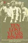 Ten Lost Years, 1...