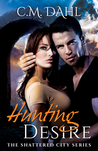 Hunting Desire (Shattered City #1)