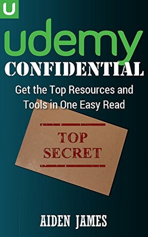 Udemy Confidential: The Top Resources and Tools to Create a Profitable Udemy Course