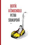 Bertík a čmuchadlo by Petra Soukupová