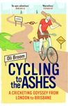 Cycling to the Ashes: A Cricketing Odyssey From London to Brisbane