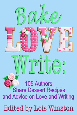 bake-love-write-105-authors-share-dessert-recipes-and-advice-on-love-and-writing