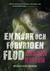 En mörk och förvriden flod (Lacey Flint, #4)