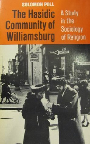 The Hasidic Community of Williamsburg: A Study in the Sociology of Religion