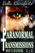 Paranormal Transmissions 1:...