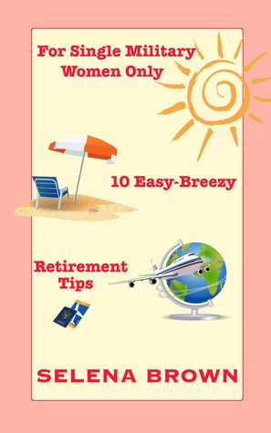 for-single-military-women-only-10-easy-breezy-retirement-tips