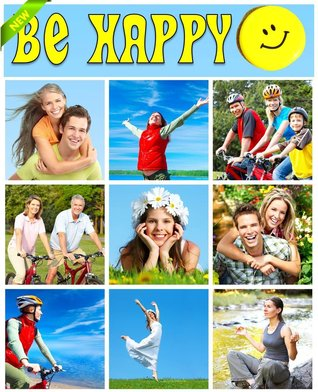 Choose To Be Happy and Learn How To Be Happy Now : Overcome Negative Thinking, Bad Thoughts, and Stop Self Defeating Behaviors: Use Simple Happiness Mindset Steps and Positive Thinking and BE HAPPY!