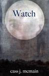 Watch by Cass J. McMain