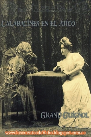 Calabacines en el ático: Grand Guignol