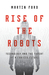 Rise of the Robots: Technol...