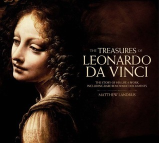 The Treasures of Leonardo da Vinci: The Story of His Life  Work