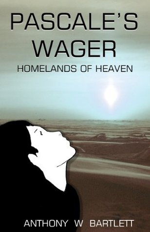 Pascale's Wager: Homelands of Heaven