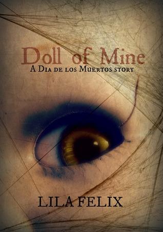 Doll of Mine: a Dia de los Muertos Story