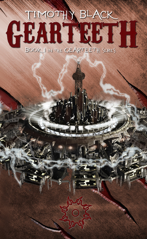 Gearteeth (The Gearteeth Trilogy, #1)