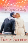 Holiday at Magnolia Bay (Southern Born Christmas #1; Magnolia Bay #4)