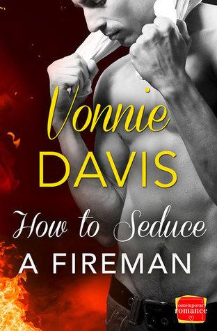 How to Seduce a Fireman (Wild Heat, #1)