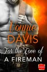 For the Love of a Fireman (Wild Heat, #2)