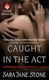 Caught in the Act (Independence Falls, #2)