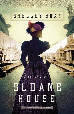 Secrets of Sloane House by Shelley Gray