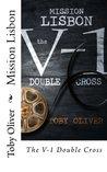 Mission Lisbon: The V-1 Double Cross