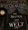 Die Seiten der Welt by Kai Meyer