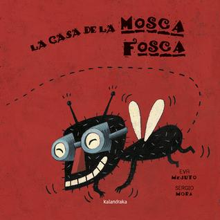 La casa de la mosca fosca by Eva Mejuto