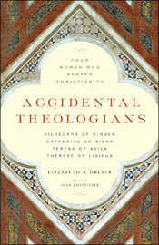 accidental-theologians-four-women-who-shaped-christianity