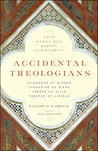 Accidental Theologians by Elizabeth A. Dreyer