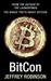 BitCon - The Naked Truth About Bitcoin by Jeffrey Robinson