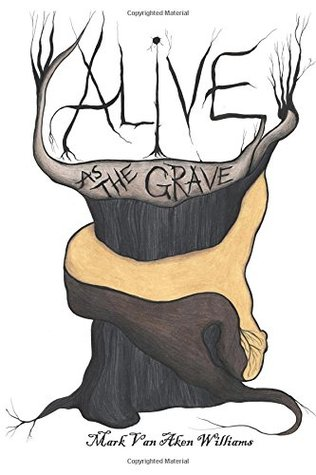 Alive as the Grave