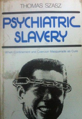 Psychiatric Slavery