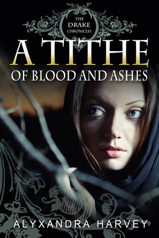 Drake Chronicles A Tithe of Blood and Ashes