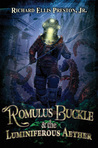 Romulus Buckle & the Luminiferous Aether (Chronicles of the Pneumatic Zeppelin, #3)